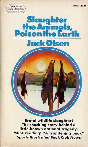 Slaughter the Animals, Poison the Earth Paperback
